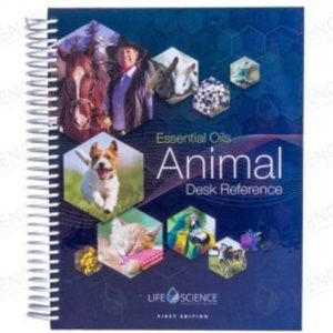 Essential Oils for Animals Desk Reference